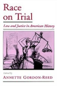 Ebook in inglese Race on Trial: Law and Justice in American History -, -