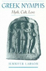 Ebook in inglese Greek Nymphs: Myth, Cult, Lore Larson, Jennifer