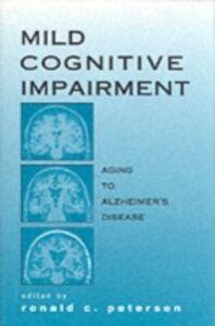 Foto Cover di Mild Cognitive Impairment: Aging to Alzheimer's Disease, Ebook inglese di  edito da Oxford University Press