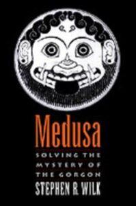 Ebook in inglese Medusa: Solving the Mystery of the Gorgon Wilk, Stephen R.