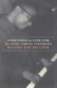 Ebook in inglese Something to Live For: The Music of Billy Strayhorn van de Leur, Walter