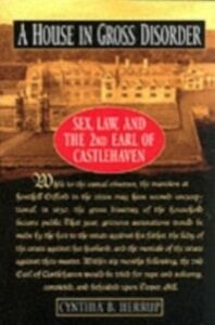 Foto Cover di House in Gross Disorder Sex, Law, and the 2nd Earl of Castlehaven, Ebook inglese di Cynthia B. Herrup, edito da Oxford University Press