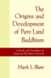 Origins and Development of Pure Land Buddhism: A Study and Translation of Gyonen's Jodo Homon Genrusho
