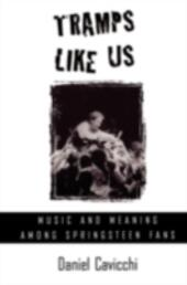 Tramps Like Us: Music and Meaning among Springsteen Fans
