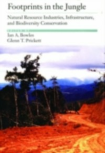Ebook in inglese Footprints in the Jungle: Natural Resource Industries, Infrastructure, and Biodiversity Conservation -, -