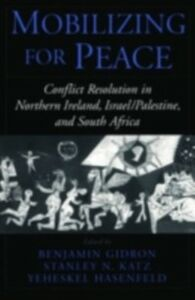 Ebook in inglese Mobilizing for Peace: Conflict Resolution in Northern Ireland, Israel/Palestine, and South Africa -, -