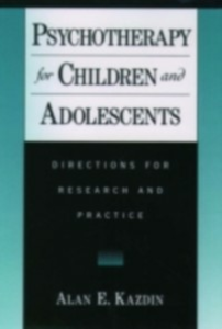 Ebook in inglese Psychotherapy for Children and Adolescents: Directions for Research and Practice Kazdin, Alan E.