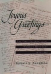 Joyous Greetings The First International Women's Movement, 1830 - 1860