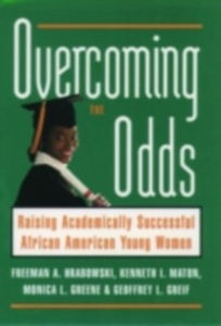 Ebook in inglese Overcoming the Odds: Raising Academically Successful African American Young Women Greene, Monica L. , Hrabowski, Freeman A. , Maton, Kenneth I.