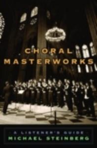 Ebook in inglese Choral Masterworks:A Listener's Guide Steinberg, Michael