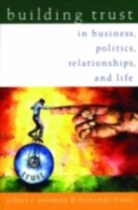 Ebook in inglese Building Trust: In Business, Politics, Relationships, and Life Flores, Fernando , Solomon, Robert C.