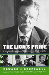 Lion's Pride: Theodore Roosevelt and His Family in Peace and War