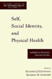 Self, Social Identity, and Physical Health: Interdisciplinary Explorations