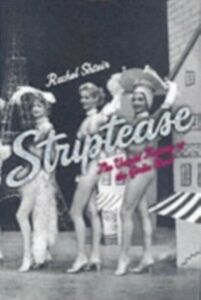 Ebook in inglese Striptease: The Untold History of the Girlie Show Shteir, Rachel