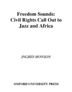 Ebook in inglese Freedom Sounds: Civil Rights Call out to Jazz and Africa Monson, Ingrid
