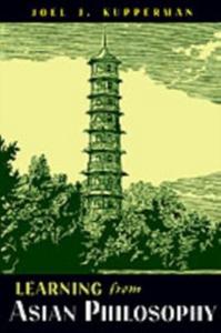 Ebook in inglese Learning from Asian Philosophy Kupperman, Joel J.