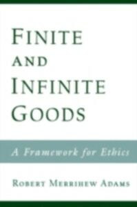 Foto Cover di Finite and Infinite Goods: A Framework for Ethics, Ebook inglese di Robert Merrihew Adams, edito da Oxford University Press