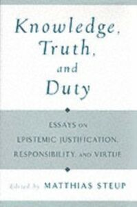 Ebook in inglese Knowledge, Truth, and Duty: Essays on Epistemic Justification, Responsibility, and Virtue