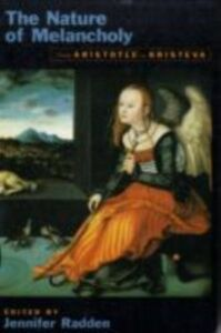 Ebook in inglese Nature of Melancholy: From Aristotle to Kristeva