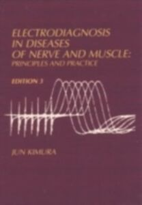 Ebook in inglese Electrodiagnosis in Diseases of Nerve and Muscle 3/e JUN, KIMURA