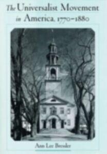 Foto Cover di Universalist Movement in America, 1770-1880, Ebook inglese di Ann Lee Bressler, edito da Oxford University Press