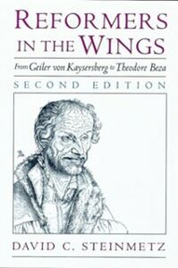 Ebook in inglese Reformers in the Wings: From Geiler von Kaysersberg to Theodore Beza Steinmetz, David C.