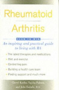 Ebook in inglese Rheumatoid Arthritis: Plan to Win Esdaile M.D., John , Koehn, Cheryl , Palmer, Taysha