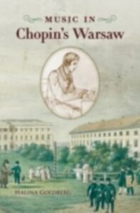 Ebook in inglese Music in Chopin's Warsaw Goldberg, Halina