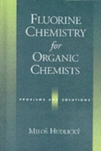Ebook in inglese Fluorine Chemistry for Organic Chemists: Problems and Solutions Hudlicky, Milos