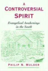 Controversial Spirit: Evangelical Awakenings in the South