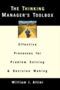 Ebook in inglese Thinking Manager's Toolbox: Effective Processes for Problem Solving and Decision Making Altier, William J.