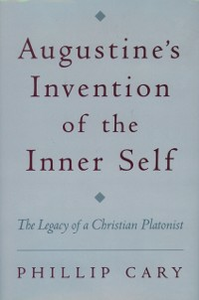 Ebook in inglese Augustine's Invention of the Inner Self: The Legacy of a Christian Platonist Cary, Phillip