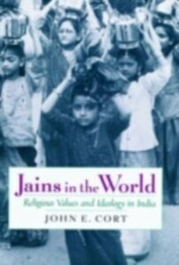 Ebook in inglese Jains in the World: Religious Values and Ideology in India Cort, John E.
