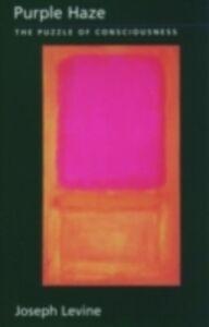 Ebook in inglese Purple Haze: The Puzzle of Consciousness Levine, Joseph