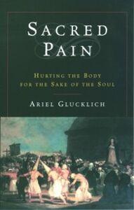 Foto Cover di Sacred Pain: Hurting the Body for the Sake of the Soul, Ebook inglese di Ariel Glucklich, edito da Oxford University Press