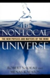 Ebook in inglese Non-Local Universe: The New Physics and Matters of the Mind Kafatos, Menas , Nadeau, Robert