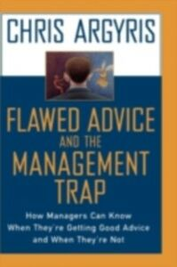 Ebook in inglese Flawed Advice and the Management Trap: How Managers Can Know When They're Getting Good Advice and When They're Not Argyris, Chris