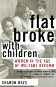 Ebook in inglese Flat Broke with Children: Women in the Age of Welfare Reform Hays, Sharon