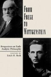 From Frege to Wittgenstein: Perspectives on Early Analytic Philosophy