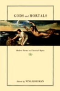 Ebook in inglese Gods and Mortals: Modern Poems on Classical Myths -, -