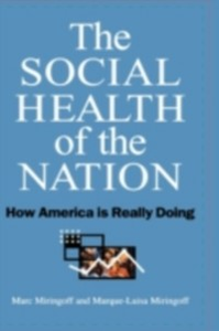 Ebook in inglese Social Health of the Nation: How America Is Really Doing Miringoff, Marc , Miringoff, Marque-Luisa