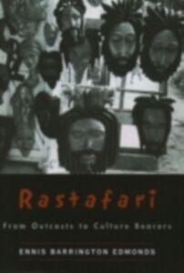 Ebook in inglese Rastafari: From Outcasts to Culture Bearers Edmonds, Ennis Barrington