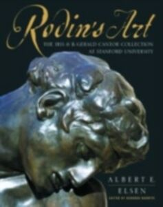 Ebook in inglese Rodin's Art: The Rodin Collection of Iris & B. Gerald Cantor Center of Visual Arts at Stanford University Elsen, Albert E. , Jamison, Rosalyn Frankel