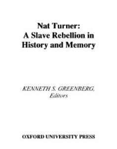 Foto Cover di Nat Turner: A Slave Rebellion in History and Memory, Ebook inglese di  edito da Oxford University Press