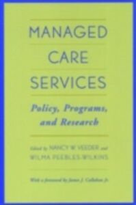 Ebook in inglese Managed Care Services: Policy, Programs, and Research Peebles-Wilkins, Wilma , Veeder, Nancy W.