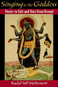 Ebook in inglese Singing to the Goddess: Poems to Kali and Uma from Bengal McDermott, Rachel Fell