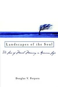 Ebook in inglese Landscapes of the Soul: The Loss of Moral Meaning in American Life Porpora, Douglas V.