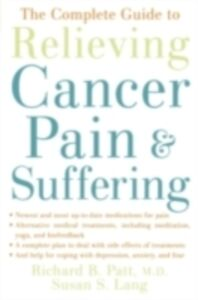 Foto Cover di Complete Guide to Relieving Cancer Pain and Suffering, Ebook inglese di Susan S. Lang,Richard B. Patt, edito da Oxford University Press