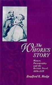 Ebook in inglese Whore's Story: Women, Pornography, and the British Novel, 1684-1830 Mudge, Bradford K.