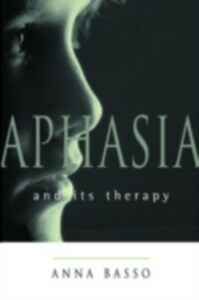 Foto Cover di Aphasia and Its Therapy, Ebook inglese di Anna Basso, edito da Oxford University Press